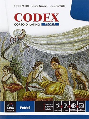 Codex. Teoria. Con e-book. Con espansione online. Per le Scuole superiori