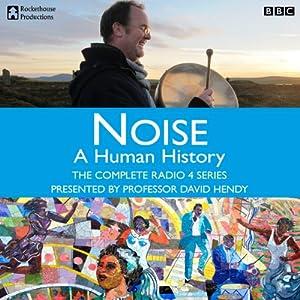Noise: A Human History - The Complete Series   [Matt Thompson]