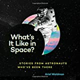 img - for What's It Like in Space?: Stories from Astronauts Who've Been There book / textbook / text book