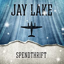 Spendthrift (       UNABRIDGED) by Jay Lake Narrated by Katherine Kellgren