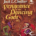 Vengeance of the Dancing Gods: The Dancing Gods, Book 3 (       UNABRIDGED) by Jack L. Chalker Narrated by Eric G. Dove