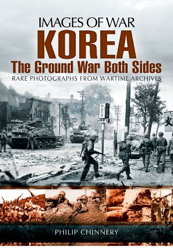 Korea: The Ground War from Both Sides (Images of War)