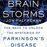 Brain Storms: The Race to Unlock the...