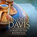 A Body in the Bathhouse: A Marcus Didius Falco Mystery, Book 13 Audiobook by Lindsey Davis Narrated by Simon Prebble