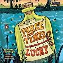 Three Times Lucky (       UNABRIDGED) by Sheila Turnage Narrated by Michal Friedman
