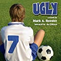 Ugly Audiobook by Mark A. Roeder Narrated by Joe DiNozzi