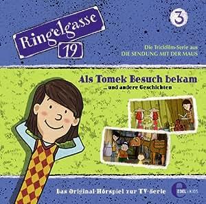 "Ringelasse 19, Folge 3 ""Als Tomek Besuch bekam"" (Das Original-Hörspiel zur TV-Serie)"