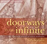 Meditation: Doorways to the Infinite: The Art and Practice of Tantric Meditation