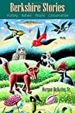 img - for Berkshire Stories: History - Nature - People - Conservation by Morgan Bulkeley (2004-07-01) book / textbook / text book