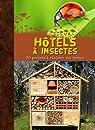 H�tels � insectes par Collectif