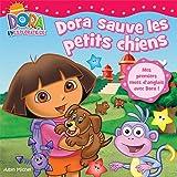 echange, troc Xanna Eve Chown - Dora sauve les petits chiens
