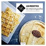 100 recettes de cr�pes et gaufres