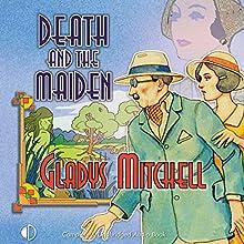 Death and the Maiden | Livre audio Auteur(s) : Gladys Mitchell Narrateur(s) : Patience Tomlinson