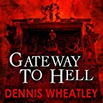 Gateway to Hell | Dennis Wheatley