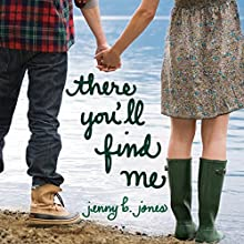 There You'll Find Me (       UNABRIDGED) by Jenny B. Jones Narrated by Jeannie Stith