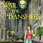 Wail of the Banshees: Ghost Wars Saga, Volume 1 | Robert Poulin