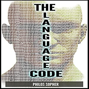 The Language Code: How to Stop Anxiety, Worry, Fear, Stress and Depression. | [Philos Sopher]