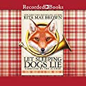 Let Sleeping Dogs Lie: 'Sister' Jane, Book 9 Audiobook by Rita Mae Brown Narrated by Rita Mae Brown