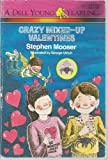 CRAZY MIXED-UP VALENTINES (Creepy Creatures Club) (0440402697) by Mooser, Stephen