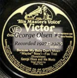 George Olsen #2 Recorded 1927 - 1929