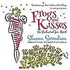 Frogs and Kisses Hörbuch von Shanna Swendson Gesprochen von: Eva Wilhelm