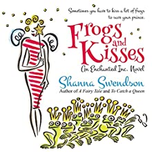 Frogs and Kisses Audiobook by Shanna Swendson Narrated by Eva Wilhelm