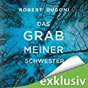 Das Grab meiner Schwester Audiobook by Robert Dugoni Narrated by Sabina Godec