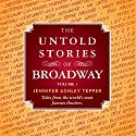 The Untold Stories of Broadway: Tales from the World's Most Famous Theaters, Volume 1 (       UNABRIDGED) by Jennifer Ashley Tepper Narrated by John David Farrell, Rebecca Surmont