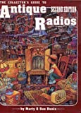 img - for Collector's Guide to Antique Radios by Marty Bunis, Sue Bunis (1992) Paperback book / textbook / text book