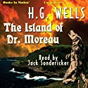 The Island of Dr. Moreau (       UNABRIDGED) by H.G. Wells Narrated by Jack Sondericker