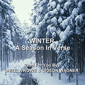 Winter: A Season In Verse | [Thomas Hardy, William Blake, Christina Rossetti, William Shakespeare, Emily Bronte, Kahil Gibran, Daniel Sheehan]