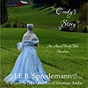 Cindy's Story: An Amish Fairly Tale Novelette, Number 1 (       UNABRIDGED) by J. E. B. Spredemann Narrated by Julie Lancelot