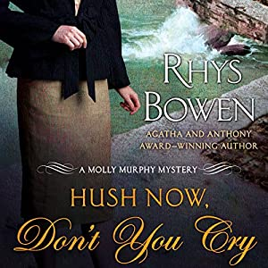 Hush Now, Don't You Cry Audiobook
