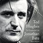 Ted Hughes: The Unauthorized Life | Jonathan Bate