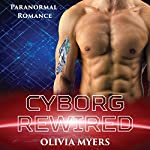 Cyborg Rewired | Olivia Myers