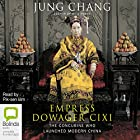 Empress Dowager Cixi: The Concubine Who Launched Modern China Hörbuch von Jung Chang Gesprochen von: Pik-sen Lim
