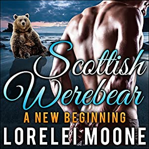 Scottish Werebear: A New Beginning Audiobook