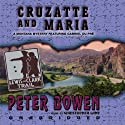 Cruzatte and Maria Audiobook by Peter Bowen Narrated by Christopher Lane