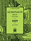 Le grand double almanach belge dit de Lige 2009 : 185e anne