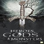 Heroes, Gods & Monsters | Oliver Barrett, Go Entertain