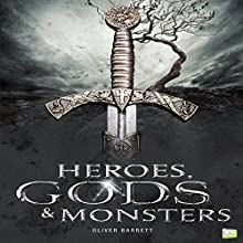 Heroes, Gods & Monsters Audiobook by Oliver Barrett,  Go Entertain Narrated by Steve Edwards