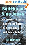 Buddha in Blue Jeans: An Extremely Sh...