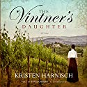 The Vintner's Daughter: A Novel (       UNABRIDGED) by Kristen Harnisch Narrated by Tavia Gilbert