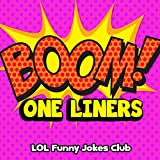 BOOM! One-Liners (Funny One-Liner Jokes for Adults): Funny Jokes, Puns, One-Liners, and Adult Jokes & Comedy (Funny & Hilarious Joke Books)