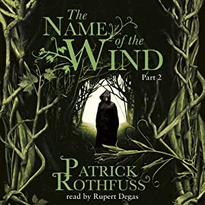 The Name of the Wind (Part Two) | [Patrick Rothfuss]