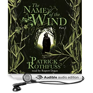 The Name of the Wind (Part Two) (Unabridged)