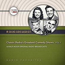 Classic Radio's Greatest Science Fiction Shows, Volume 1: The Classic Radio Sci-Fi Series  by Hollywood 360 Narrated by William Conrad, Parley Baer, Joseph Cotton, Hans Conried, Paul Frees, John Dehner, Peggy Webber