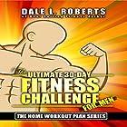 The Ultimate 30-Day Fitness Challenge for Men: The Home Workout Plan Bundle, Book 1 Hörbuch von Dale L. Roberts Gesprochen von: Marcus Schweiz
