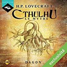 Dagon (Cthulhu - Le mythe) | Livre audio Auteur(s) : Howard Phillips Lovecraft Narrateur(s) : Nicolas Planchais