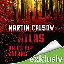 Atlas - Alles auf Anfang Hörbuch von Martin Calsow Gesprochen von: Wolfgang Wagner